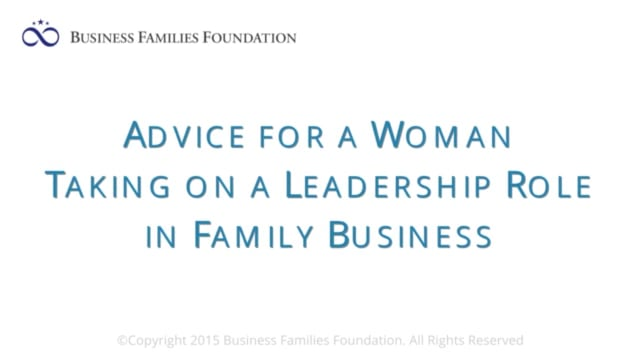 Advice for a Woman Taking on a Leadership Role in Family Business