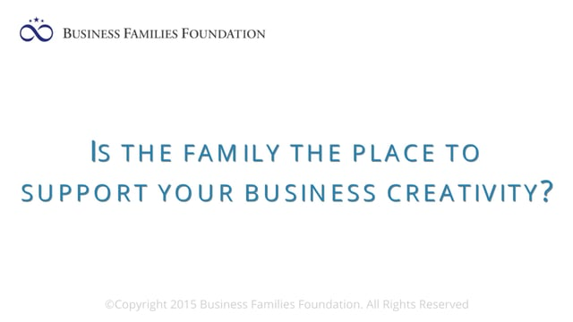 Is the Family the Place to Support your Business Creativity?