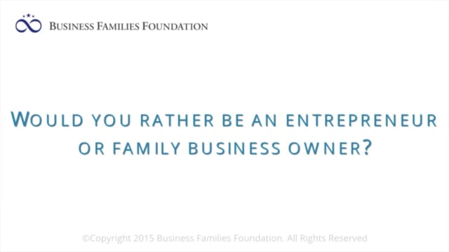 Would You Rather Be An Entrepreneur Or Family Business Owner?