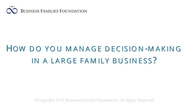How Do You Manage Decision-Making in a Large Family Business?