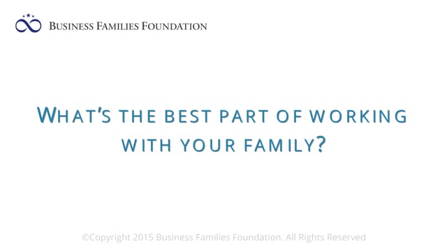 What is the Best Part of Working With Your Family?