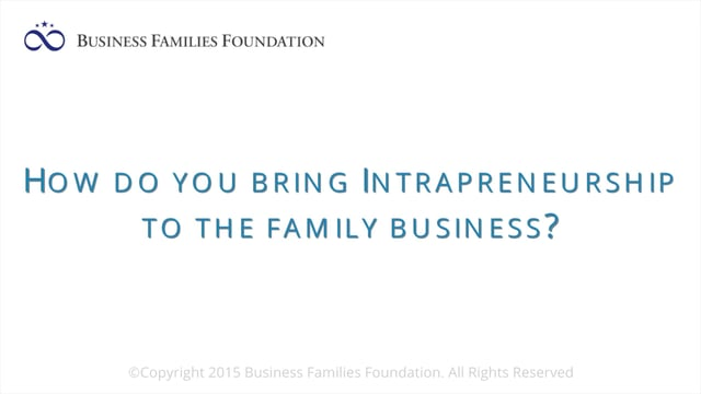 How Do You Bring Intrapreneurship to the Family Business?