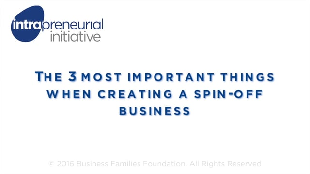 The 3 Most Important Things when Creating a Spin-Off Business