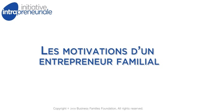 Les motivations d'un entrepreneur familial