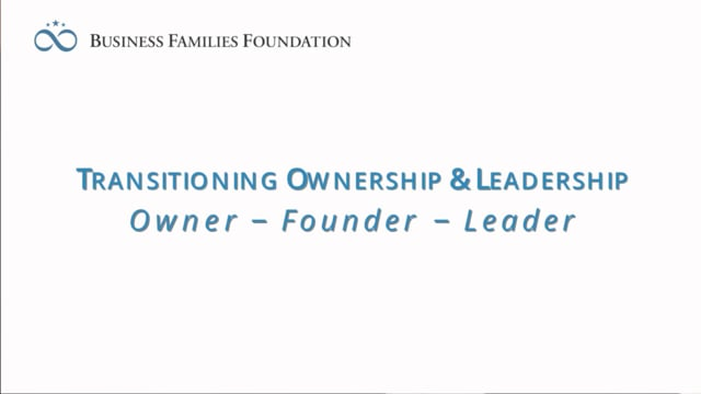 Transitioning ownership & leadership - owners, founders, leaders
